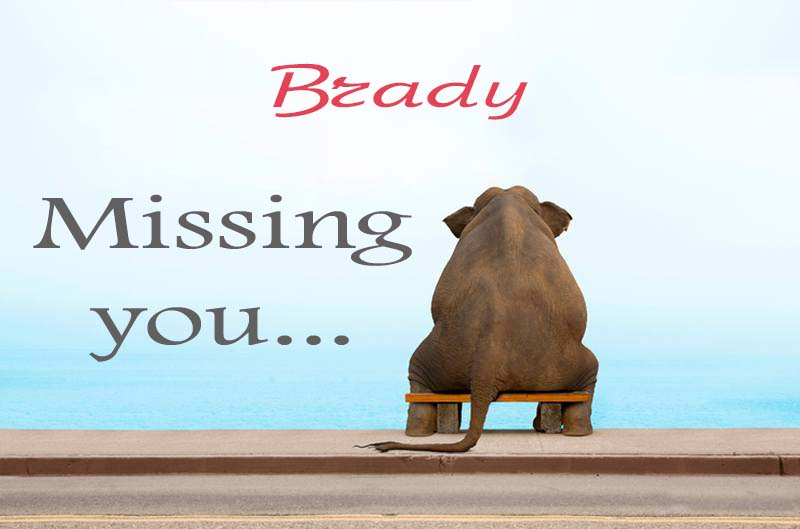 Cards Brady Missing you