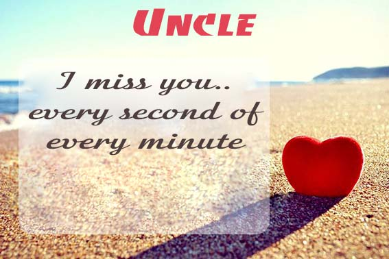 Cards Uncle I will miss you every day