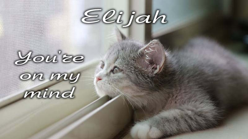 Ecards Missing you so much Elijah