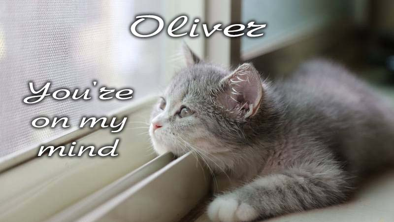 Ecards Missing you so much Oliver