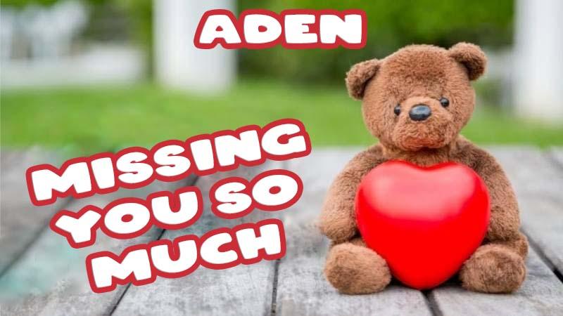 Ecards Aden Missing you already