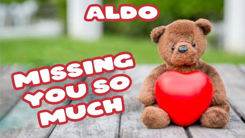 Ecards Aldo Missing you already