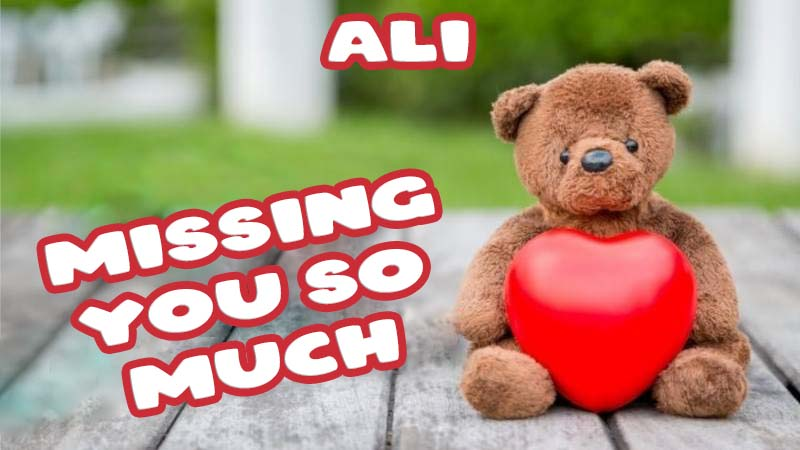 Ecards Ali Missing you already