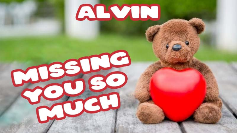 Ecards Alvin Missing you already