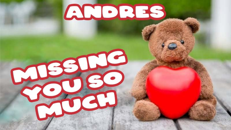 Ecards Andres Missing you already