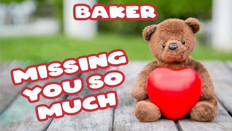 Ecards Baker Missing you already