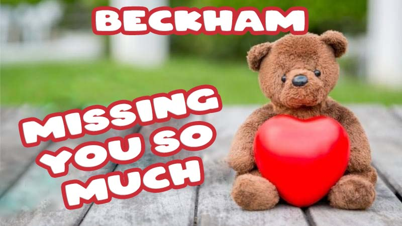 Ecards Beckham Missing you already