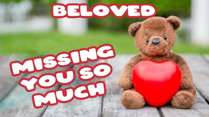 Ecards Missing you so much Beloved