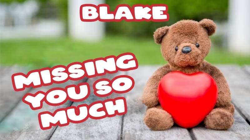 Ecards Blake Missing you already