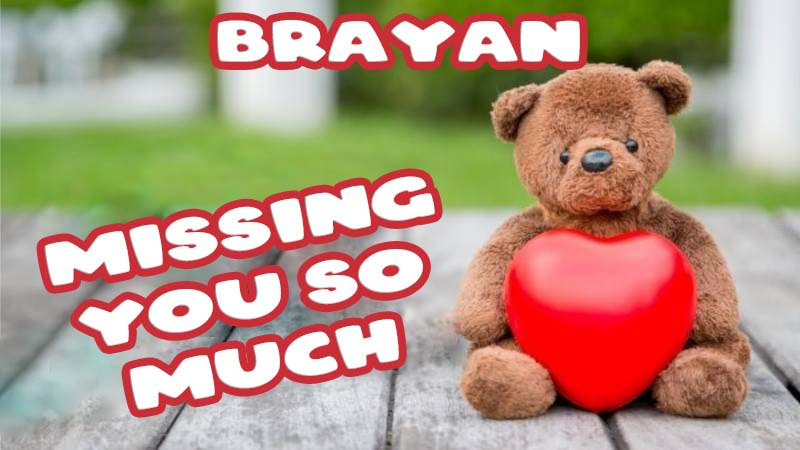 Ecards Brayan Missing you already