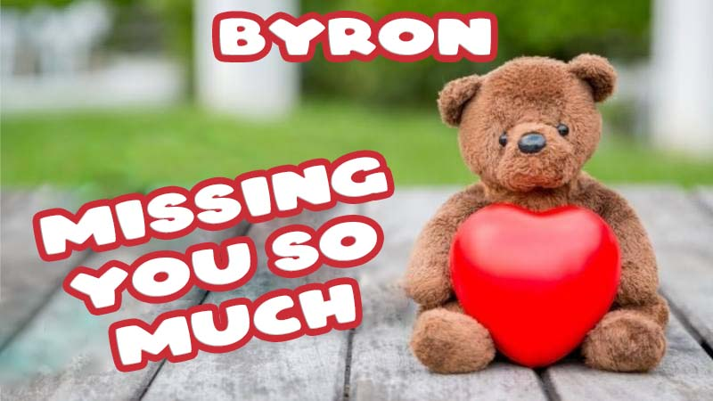 Ecards Byron Missing you already
