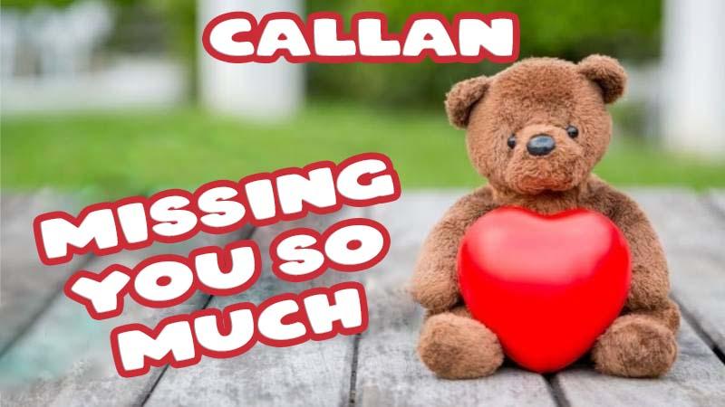 Ecards Callan Missing you already