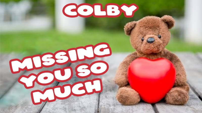 Ecards Colby Missing you already