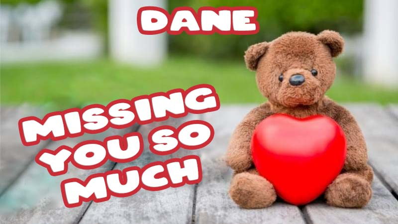 Ecards Dane Missing you already