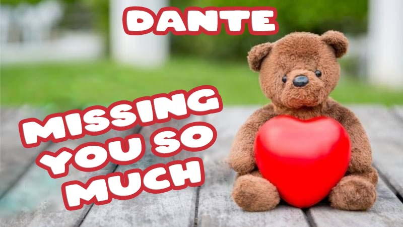 Ecards Dante Missing you already