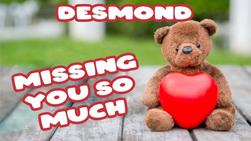 Ecards Desmond Missing you already