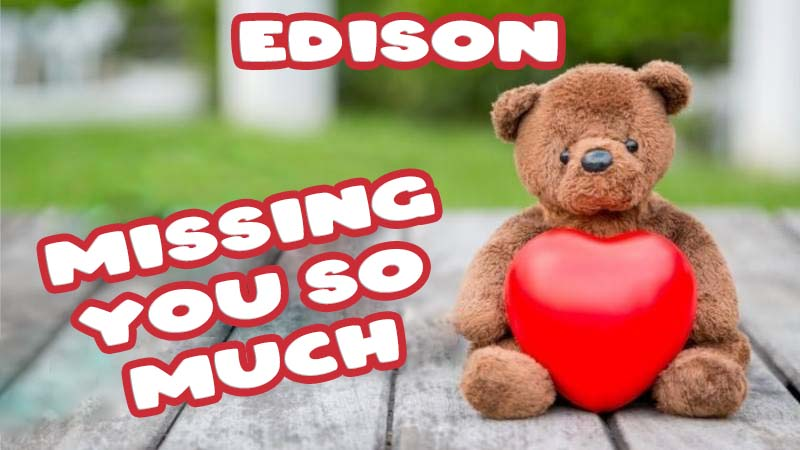 Ecards Edison Missing you already