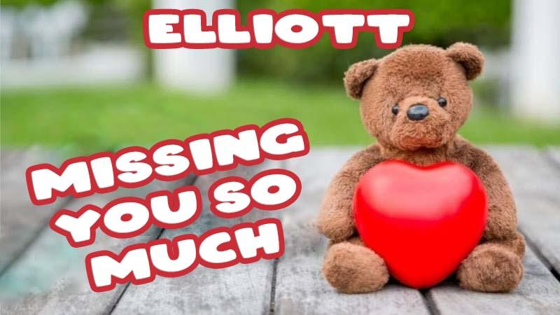 Ecards Elliott Missing you already