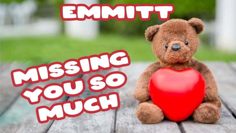 Ecards Emmitt Missing you already