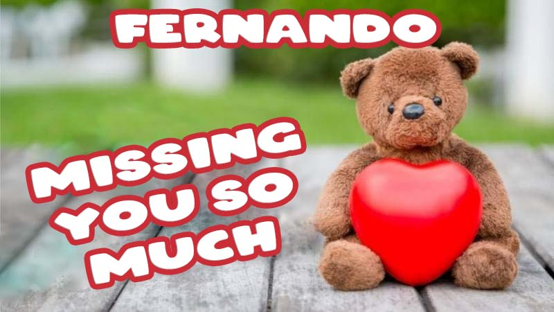Ecards Fernando Missing you already