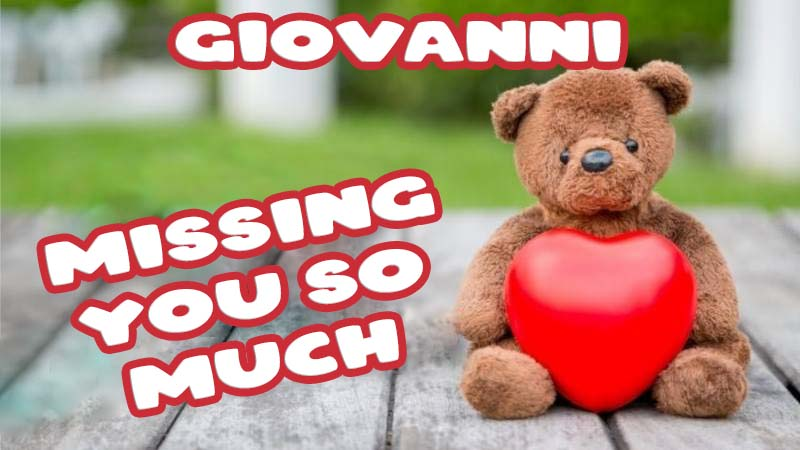 Ecards Giovanni Missing you already