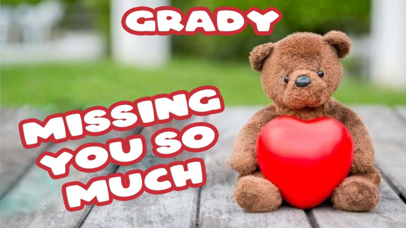 Ecards Grady Missing you already