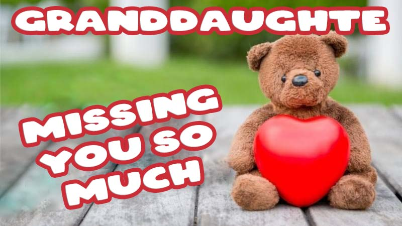 Ecards Missing you so much Granddaughter