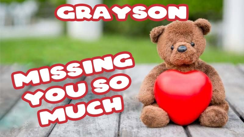 Ecards Grayson Missing you already