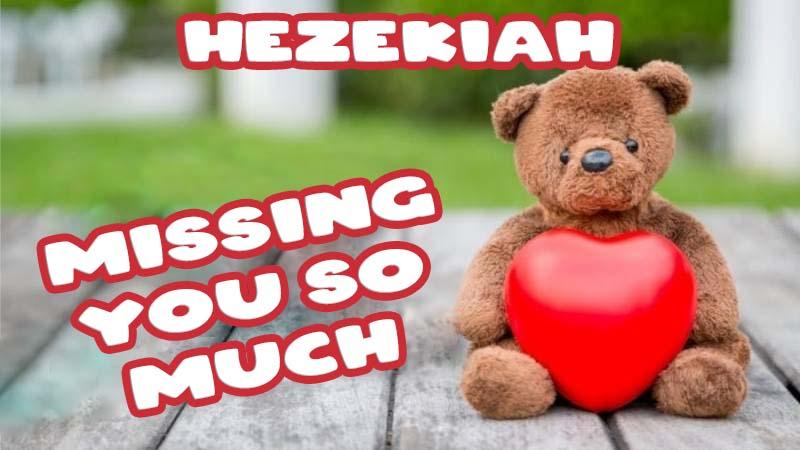 Ecards Hezekiah Missing you already