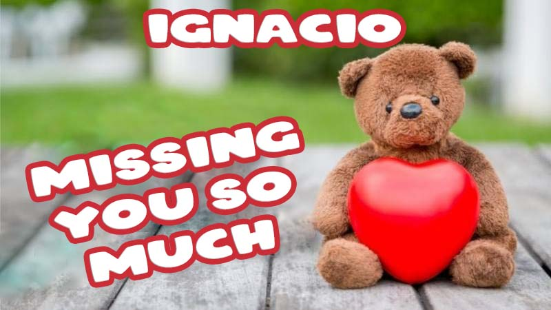 Ecards Ignacio Missing you already