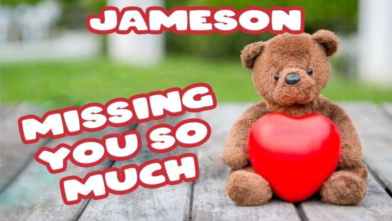 Ecards Jameson Missing you already