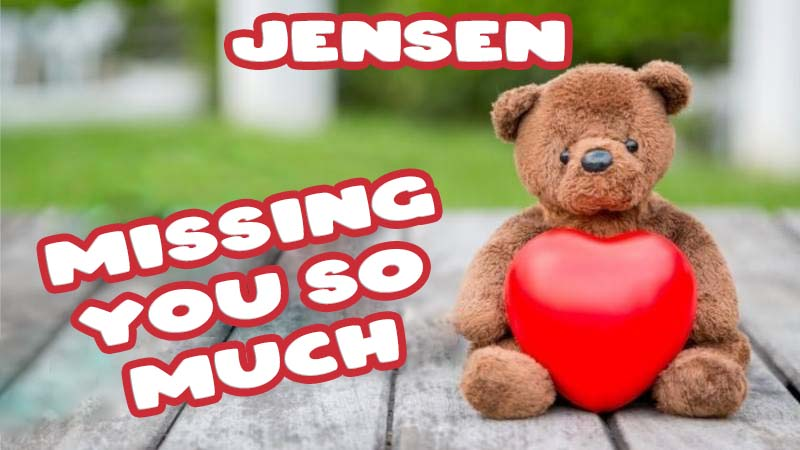 Ecards Jensen Missing you already