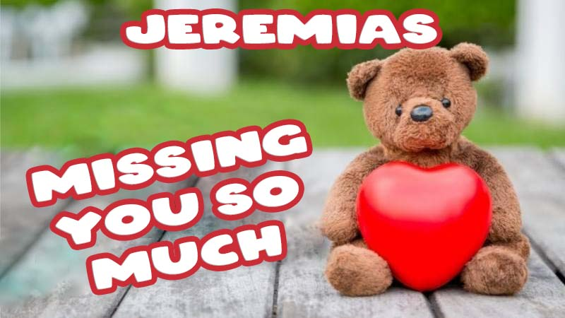 Ecards Jeremias Missing you already