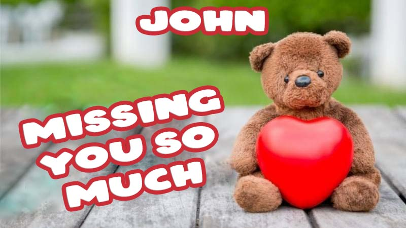 Ecards John Missing you already