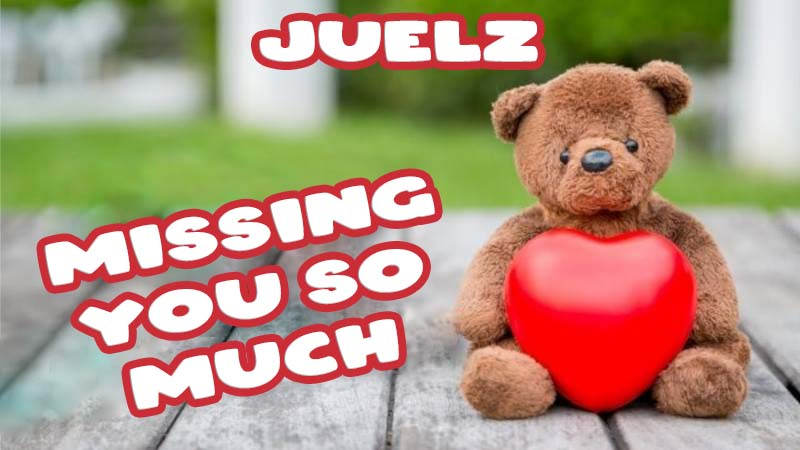 Ecards Juelz Missing you already