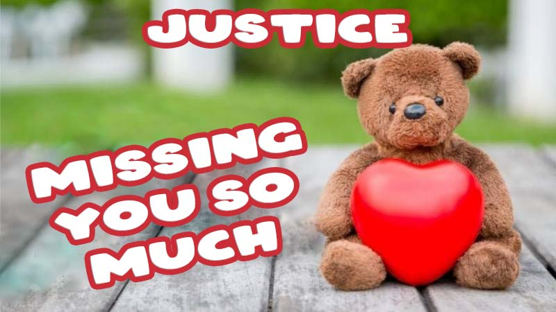 Ecards Justice Missing you already