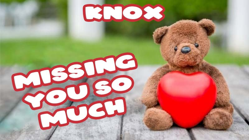 Ecards Knox Missing you already