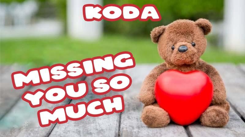 Ecards Koda Missing you already