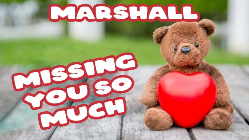 Ecards Marshall Missing you already