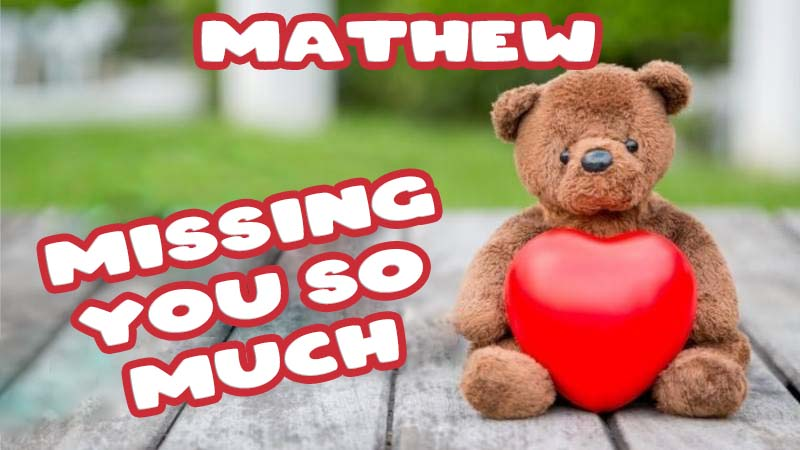 Ecards Mathew Missing you already