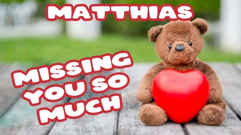 Ecards Matthias Missing you already