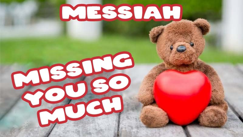 Ecards Messiah Missing you already