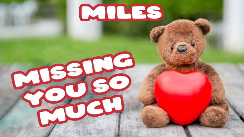 Ecards Miles Missing you already