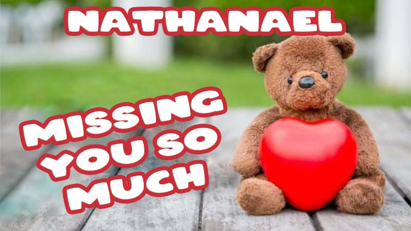 Ecards Nathanael Missing you already