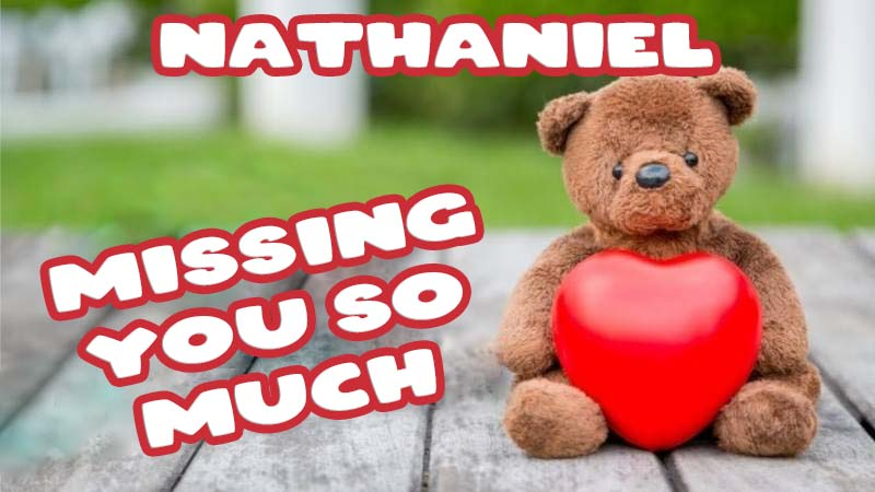 Ecards Nathaniel Missing you already