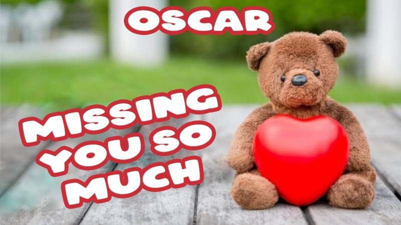 Ecards Oscar Missing you already