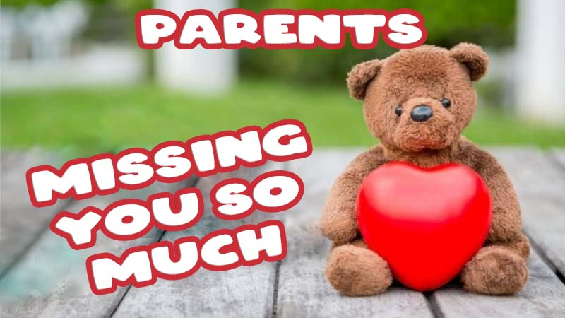 Ecards Missing you so much Parents
