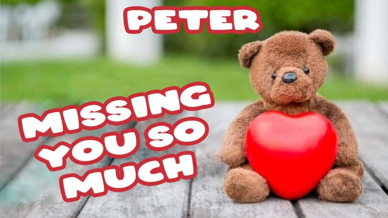 Ecards Peter Missing you already