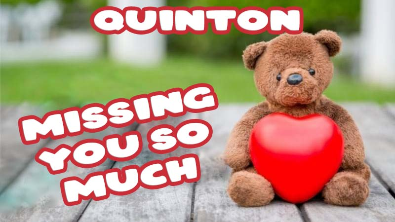 Ecards Quinton Missing you already