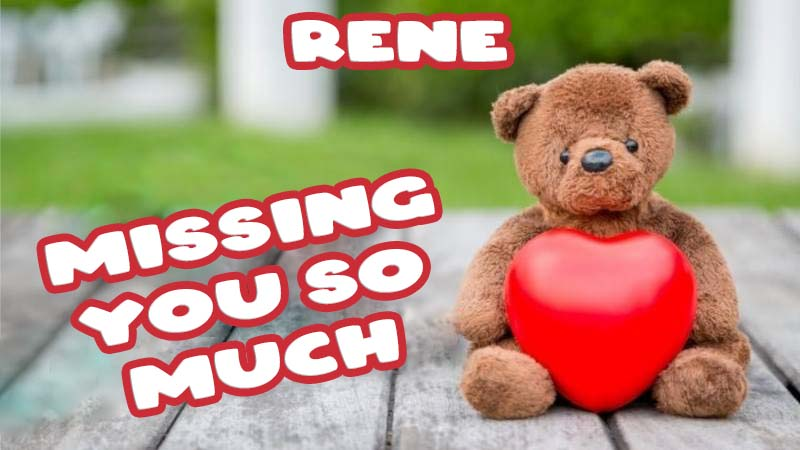 Ecards Rene Missing you already